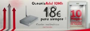 Ocean's ADSL 10 megas
