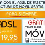 Jazztel ADSL regala llamadas y datos (tarifa plana) móvil
