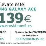 Samsung Galaxy Ace barato para clientes actuales de Eroski Móvil, y recargas gratis