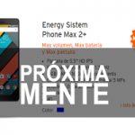 Ya llega a la tienda Simyo el Energy Sistem Phone Max 2+